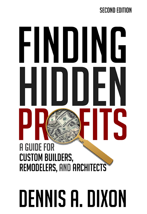 Book Cover Finding Hidden Profits: A Guide for Custom Builders, Remodelers, and Architects